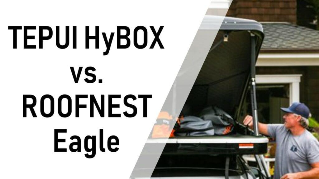 tepui-hybox-v-roofnest-eagle-roof-tent-comparison