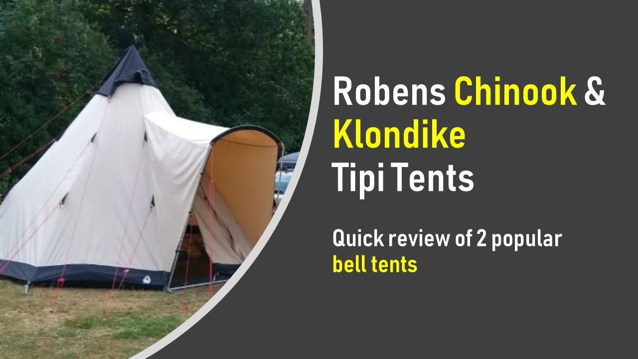 Robens Chinook and Klondike tipi teepee bell tents