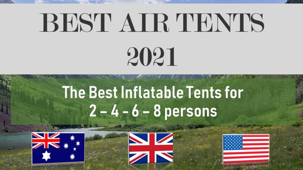best air tents 2021 best inflatable tent uk usa australia