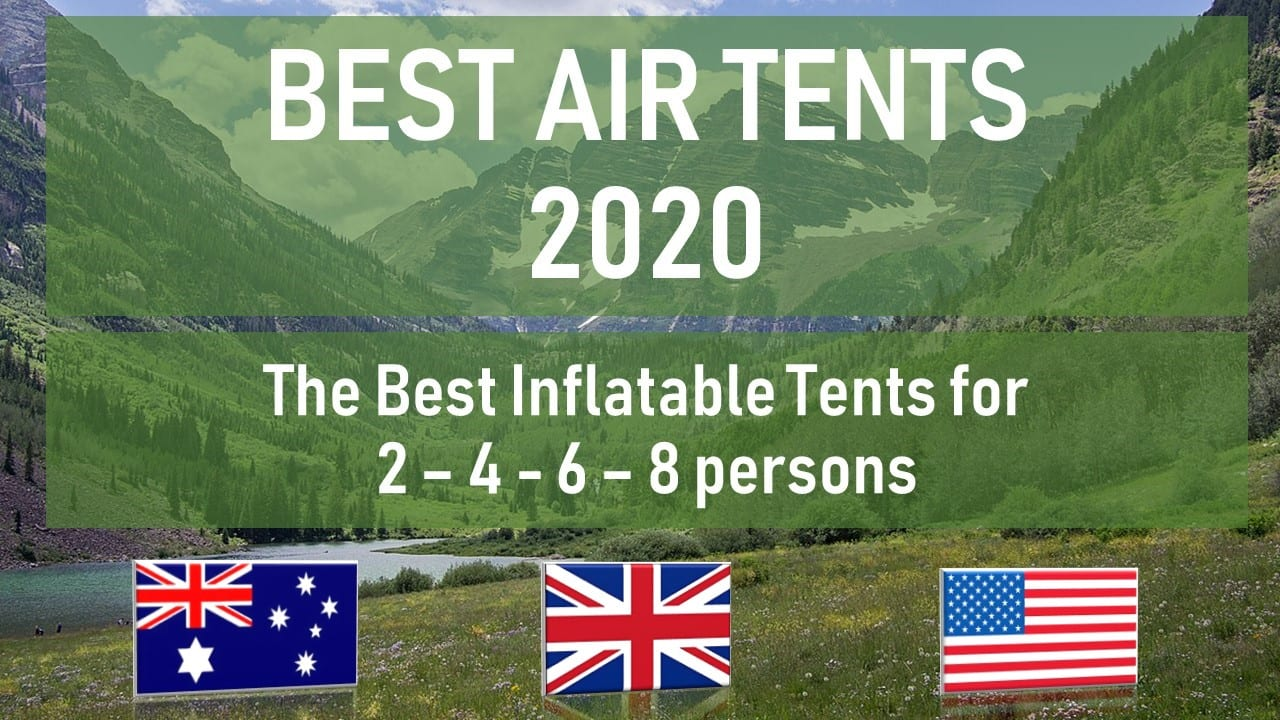 Best air tents 2020 - inflatable tents for 2 4 6 8