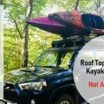 Roof Tent With Kayak On Top? Not A Problem!