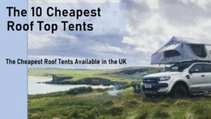 The 10 Cheapest Roof Tent in 2020 UK