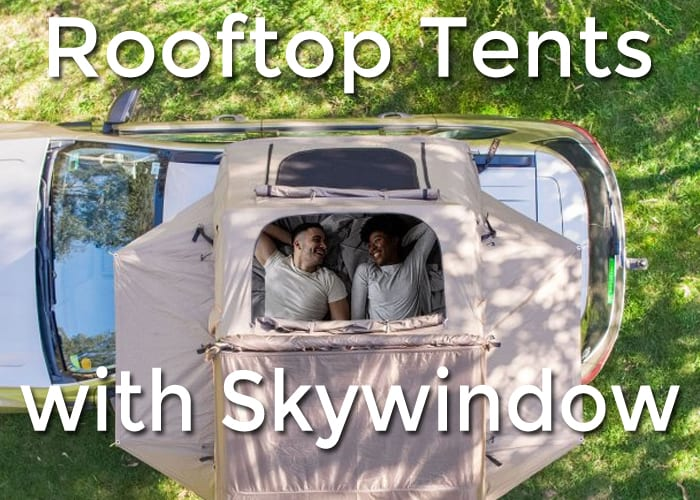 6 Rooftop Tents With Skywindow You Never Heard Of… | Skylight, Skyview and Stargazing